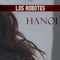 Los Robotes: Hanoi, primer avance de Hablando Solo