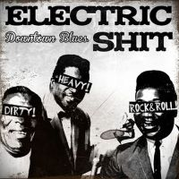 Electric Shit: Descarga Downtown Blues