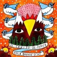 El Canijo de Jerez: Hola, Buenos Dias