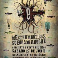 Los @Estramboticos: Sueños de Anoche en Concierto