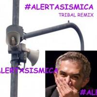 #AlertaSismica Tribal Remix