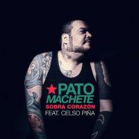 Pato Machete y Celso Piña: Sobra Corazón