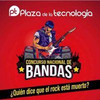 Plaza de la Tecnología: Convocatoria para el 2do Concurso Nacional de Bandas