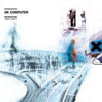 Radiohead: OK COMPUTER OKNOTOK 1997–2017