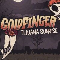 Goldfinger: Tijuana Sunrise