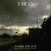 Tricky con Martina Topley-Bird: When We Die