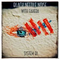 Black Needle Noise y Fakeba: System Bi