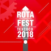 Rota Fest 2018: Texcoco 17 de Febrero