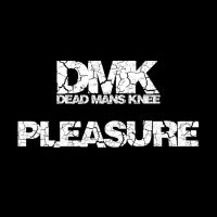 Dead Man's Knee: Pleasure