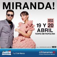 Miranda! 19 y 20 de Abril, Teatro Metropólitan