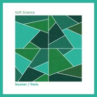 Soft Science: Sooner / Paris