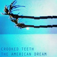 Crooked Teeth: The American Dream