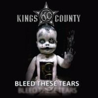 Kings County: Bleed These Tears