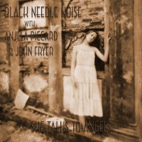 Black Needle Noise, John Fryer y Anjela Piccard: She Talks To Angels