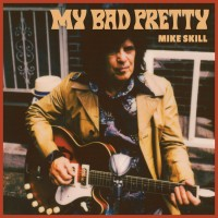 Mike Skill: My Bad Pretty