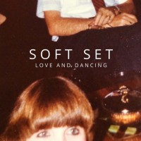 Soft Set: Love and Dancing EP