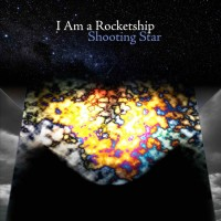 I Am a Rocketship: Shooting Star