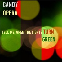 Candy Opera: Tell Me When The Lights Turn Green