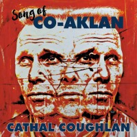 Cathal Coughlan: Song of Co-Aklan