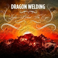 Dragon Welding: Lights Behind The Eyes