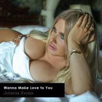 Johanna Kuvaja: Wanna Make Love To You