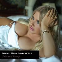 Johanna Kuvaja: Wanna Make Love To You