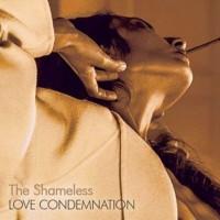 The Shameless: Love Condemnation